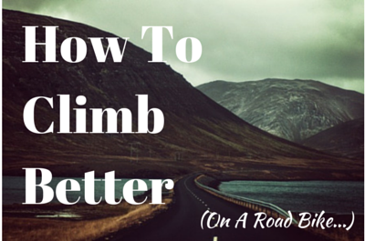 How To Climb Better On A Road Bike