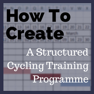 How To Create A Structured Cycling Training Programme