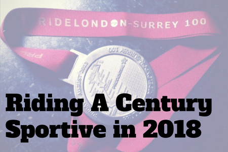 Riding A Century Sportive In 2018 (I Got A Place In The RideLondon 100 Ballot!)