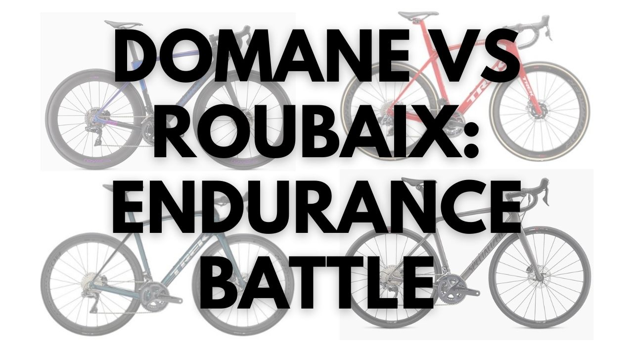 Trek Domane vs Specialized Roubaix Best Endurance Road Bike