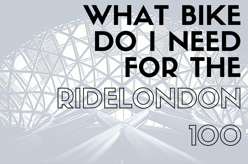 What Bike Do I Need For The RideLondon 100?