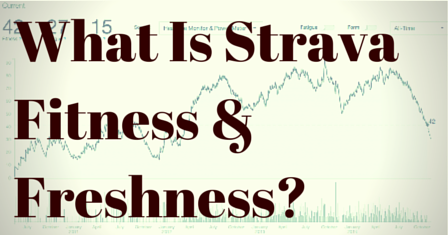 What Is Strava Fitness & Freshness?