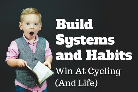 How To Build Good Cycling Habits (By Doing Little Easy Things)